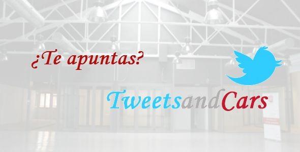 ¡Apúntate a #TweetsAndCars!