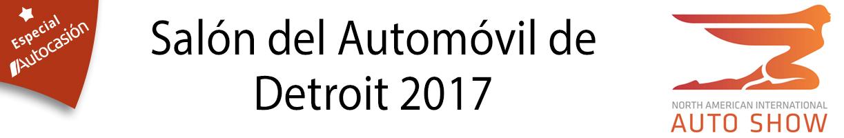 Salón del Automóvil de Detroit 2017