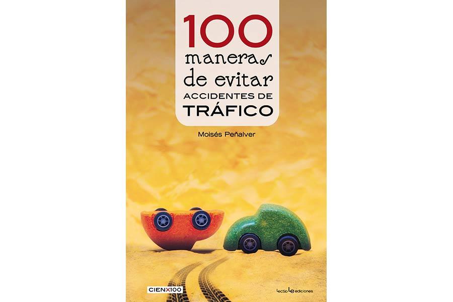 100 maneras de evitar accidentes de tráfico, Moisés Peñalver. 10 euros