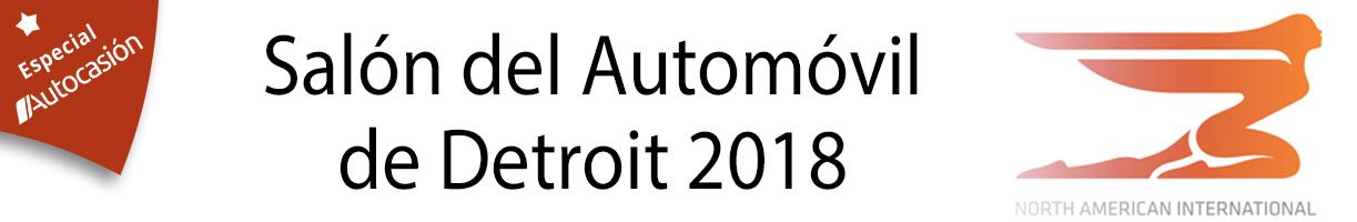 Salón del Automóvil de Detroit 2018